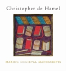 Making Medieval Manuscripts - Book