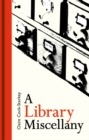 A Library Miscellany - Book
