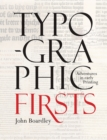 Typographic Firsts : Adventures in Early Printing - Book