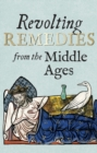 Revolting Remedies from the Middle Ages - Book