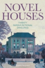 Novel Houses : Twenty Famous Fictional Dwellings - Book