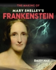 The Making of Mary Shelley's Frankenstein - Book