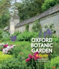 Oxford Botanic Garden : A Guide - Book