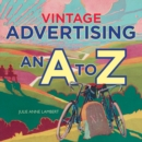 Vintage Advertising : An A to Z - Book