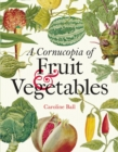 Cornucopia of Fruit & Vegetables, A : Illustrations from an eighteenth-century botanical treasury - Book