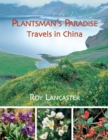 Plantsman's Paradise, A: Roy Lancaster Travels in China - Book