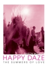 Happy Daze : The Summers of Love - Book