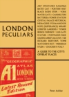 London Peculiars : A Guide to the City's Offbeat Places - Book