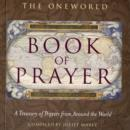 The Oneworld Book of Prayer : A Treasury of Prayers from Around the World - Book