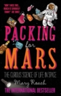 Packing for Mars : The Curious Science of Life in Space - Book