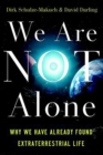 We Are Not Alone : Why We Have Already Found Extraterrestrial Life - eBook