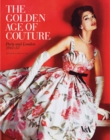 The Golden Age of Couture : Paris and London 1947-1957 - Book