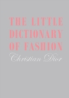 The Little Dictionary of Fashion : A Guide to Dress Sense for Every Woman - Book