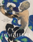 Diaghilev and the Golden Age of the Ballets Russes 1909-1929 - Book