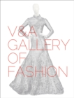 V&A Gallery of Fashion : Revised Edition - Book