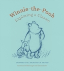 Winnie-The-Pooh : Exploring a Classic - Book