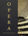 Opera : Passion, Power and Politics - Book