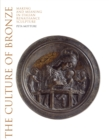 Culture of Bronze : Making and Meaning in Renaissance Sculpture - Book
