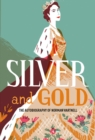 Silver and Gold : The autobiography of Norman Hartnell - Book
