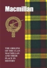 MacMillan : The Origins of the Clan MacMillan and Their Place in History - Book