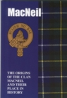 The MacNeil : The Origins of the Clan MacNeil and Their Place in History - Book