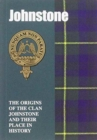 Johnstone : The Origins of the Clan Johnstone and Their Place in History - Book