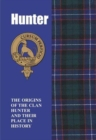 Hunter : The Origins of the Clan Hunter and Their Place in History - Book