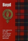 Boyd : The Origins of the Clan Boyd and Their Place in History - Book