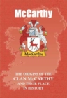 McCarthy : The Origins of the McCarthy Family and Their Place in History - Book