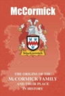 McCormick : The Origins of the McCormick Family and Their Place in History - Book