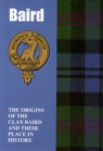 Baird : The Origins of the Clan Baird and Their Place in History - Book