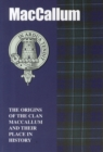 MacCallum : The Origins of the Clan MacCallum and Their Place in History - Book