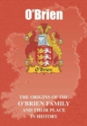 O'Brien : The Origins of the O'Brien Family and Their Place in History - Book