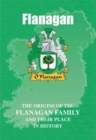 Flanagan : The Origins of the Flanagan Family and Their Place in History - Book