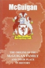 McGuigan : The Origins of the McGuigan Family and Their Place in History - Book