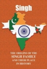 Singh : The Origins of the Singh Family and Their Place in History - Book