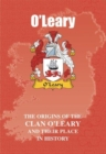 O'Leary : The Origins of the O'Leary Family and Their Place in History - Book