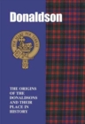 Donaldson : The Origins of the Donaldsons and Their Place in History - Book