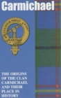 Carmichael : The Origins of the Clan Carmichael and Their Place in History - Book