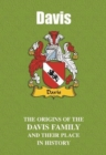 Davis : The Origins of the Davis Family and Their Place in History - Book