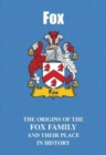 Fox : The Origins of the Fox Family and Their Place in History - Book