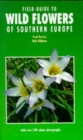 Field Guide to Wild Flowers of Southern Europe - Book