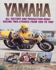 Yamaha : All Factory and Road-racing Two-strokes from 1955-93 - Book