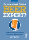 Camra's So You Want to be a Beer Expert? - Book