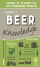 Camra's Beer Knowledge : Essential Wisdom for the Discerning Drinker - Book