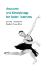 Anatomy and Kinesiology for Ballet Teachers - Book