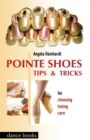 Pointe Shoes : Tips and Tricks - Book