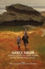 Dance Fields : Staking a Claim for Dance Studies in the Twenty-First Century - Book
