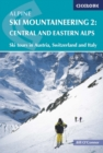 Alpine Ski Mountaineering Vol 2 - Central and Eastern Alps : Ski tours in Austria, Switzerland and Italy - Book