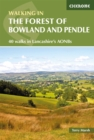 Walking in the Forest of Bowland and Pendle : 40 walks in Lancashire's Area of Outstanding Natural Beauty - Book